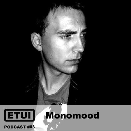 Etui Podcast #03 Monomood