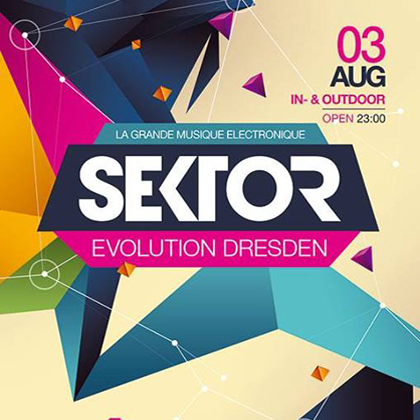 Musique Electronique at Sektor Evolution Dresden on Aug 3th 2013